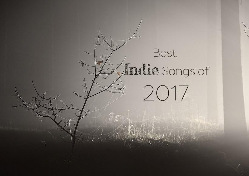 2017 INDIE VE ALTERNATIF DÜNYASININ EN GÜZEL ŞARKILARI