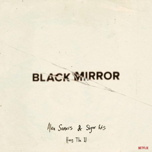 Sigur Rós'tan Black Mirror için Yapılan Yeni Şarkılar Paylaşıldı