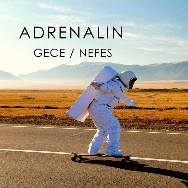 """Adrenalin """"Gece"""" Adlı Teklisi ile Kadına Şiddete Tepki Gösteriyor"""